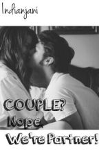 Couple? Nope, We're Partner! by indianjani