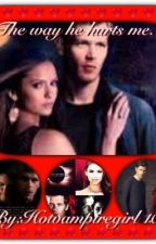 The way he hurts me(A Klaus and Klo love story) by Hotvampiregirl101
