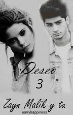 Deseo ~ Zayn Malik {Book 3} by adictivehes