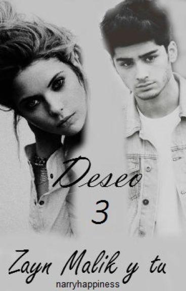 Deseo ~ Zayn Malik {Book 3}