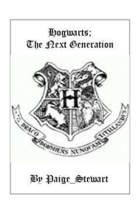 Hogwarts: The Next Generation by Paige_Stewart
