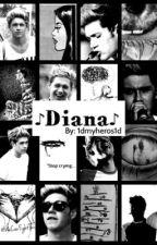 Diana (A Niall Horan Fan Fiction) by 1dmyheros1d