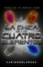 La Chica de los Cuatro Elementos [RESUBIENDO] by karimodelarosa
