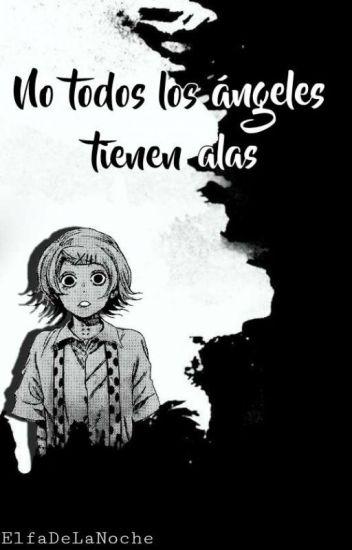 No todos los ángeles tienen alas (Juuzou Suzuya) [Sin editar]