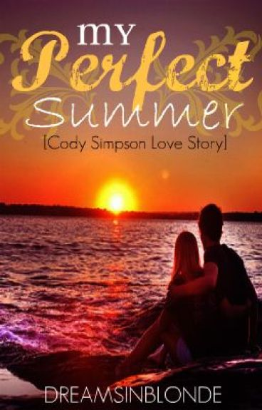 My Perfect Summer (Cody Simpson Love Story) [CoMpLeTeD]