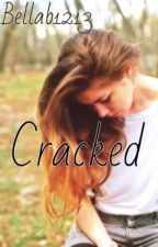 "Cracked (Book 2- ""Broken Series"")(Watty's 2015) by bellab1213"