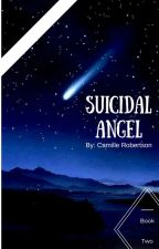 Suicidal Angel {Book Two} by MillyandHarryStyles