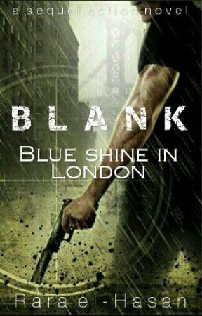 BLANK ! : Blue Shine In London by Rara_el_Hasan