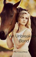 An Unbreakable Bond by Crazymeg1
