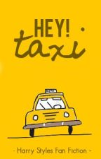 Hey Taxi! (Harry Styles story) by Wish12345