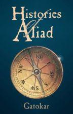 The Histories of Aliad by Gatokar