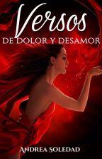 Versos de dolor y desamor by AndreaSoledad0