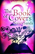 The Book of Covers 2 [ON HOLD] by NancySanda