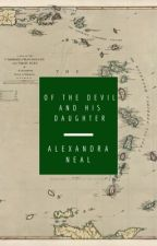 Of The Devil And His Daughter (REWRITTEN) by chersarkisian