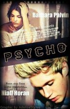 Psycho ( Niall Horan FF ) by Horans_queen
