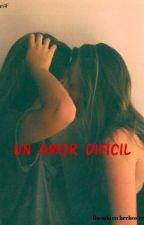 Un amor dificil (Lesbico) by LesbianAF