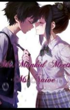Mr.Manhid Meets Ms.Naive[ON HOLD] by winter_rose143