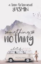 Something and Nothing by fitinmypoems