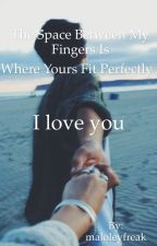 I love you by maloleyfreak