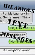 Hilarious Text Messages! by ImaginAryJaguar