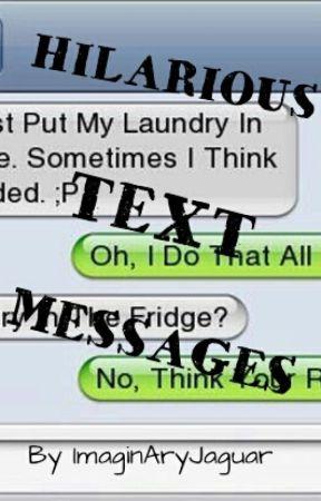 Hilarious Text Messages! by ImaginAryJaguar