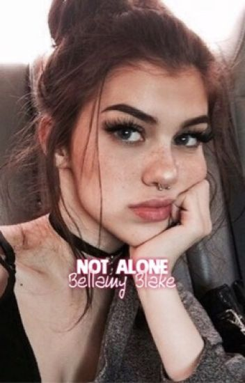 Not Alone - Bellamy Blake