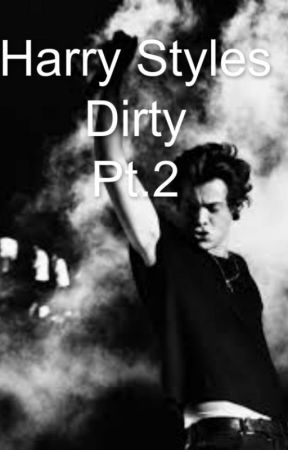 Harry Styles Dirty Pt.2 by laurenlovescurly22