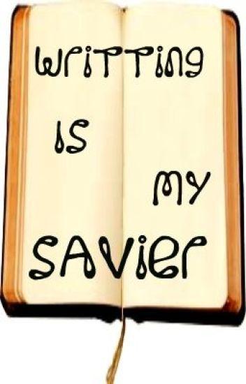 Writting is MY Savier!