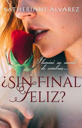 ¿Sin final feliz? © [En edición] by Therinne