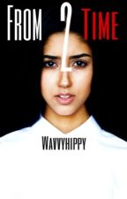 From Time 2 Time||Lesbian Story by wavvyhippy