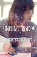 Simpleng Tulad Mo. [COMPLETED.] by im_Luna