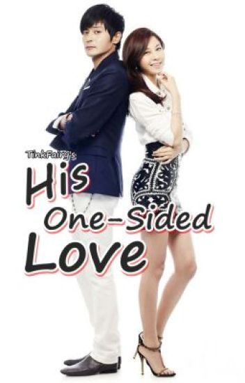 His One-Sided Love (COMPLETED)