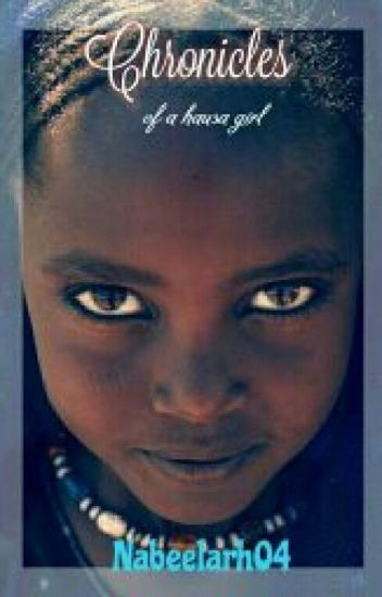 Chronicles Of A Hausa Girl