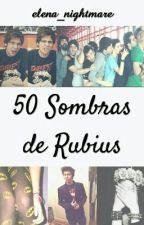 50 sombras de Rubius[Fan fiction] by elena_nightmare