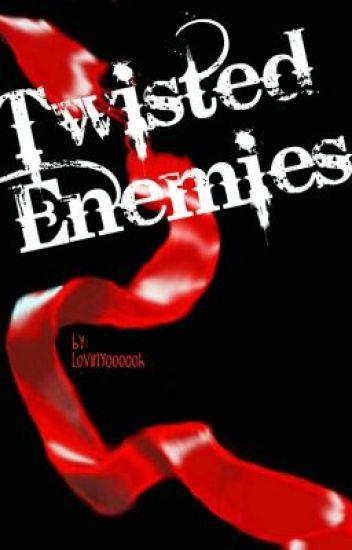 Twisted Enemies