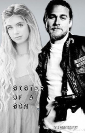 Sister Of A Son {COMPLETED}