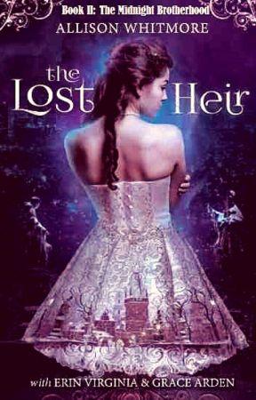 The Lost Heir (Book II) - The Midnight Brotherhood by AllisonWhitmore