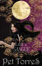 Lua de Sangue  by pettorres