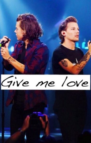 Give me love.
