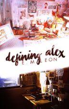 Defining Alex (On Hold) by RedasNight