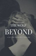 The Wolf Beyond [The Wolf Series #2] by PrettyInPinkJessicaa