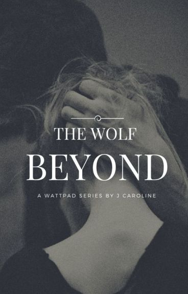 The Wolf Beyond [The Wolf Series #2]