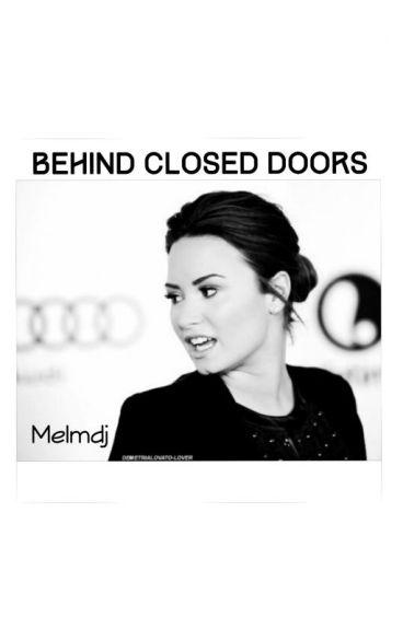Behind Closed Doors.