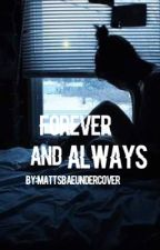 Forever And Always by mattsbaeundercover