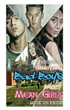 Bad Boys meet Mean Girls [COMPLETED] by iamArryaNna