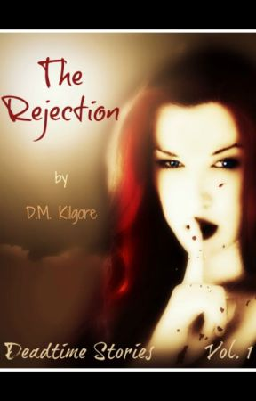 The Rejection by DMKilgore