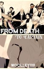 From Death to Captain by Woolley119