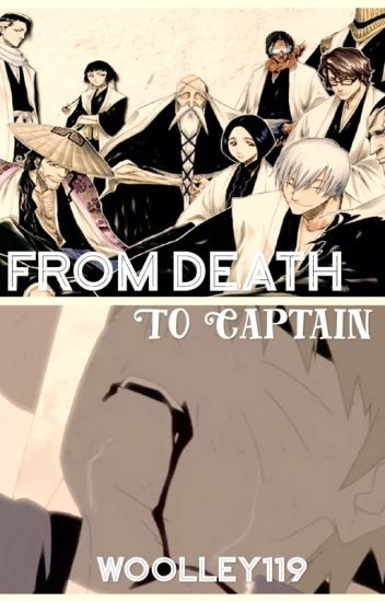 From Death to Captain