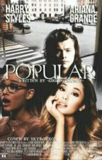 Popular (h.s. a.g.) by -ArianaBieber-
