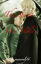 The Secrets We Hold (Draco Fans Story) by oneanonly16